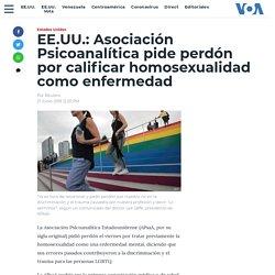 EE.UU.: Asociación Psicoanalítica pide perdón por calificar homosexualidad como enfermedad