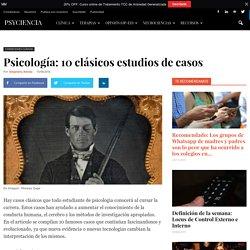 Psicología: 10 clásicos estudios de casos - Psyciencia