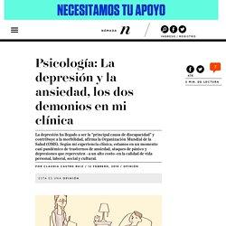 Psicología: La depresión y la ansiedad, los dos demonios en mi clínica