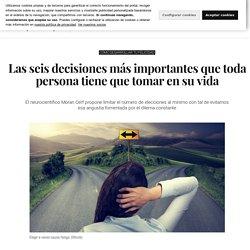 Psicología: Las seis decisiones más importantes que toda persona tiene que tomar en su vida