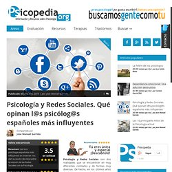 Psicología y Redes Sociales. Qué opinan l@s psicólog@s españoles más influyentes - Psicopedia