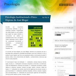 Psicologia Institucional e Psico-Higiene de José Bleger