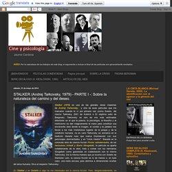 CINE Y PSICOLOGÍA: STALKER (Andrej Tarkovsky, 1979) - PARTE I -: Sobre la naturaleza del camino y del deseo.