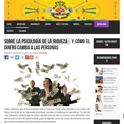 Sobre la psicología de la riqueza y cómo el dinero cambia a las personas