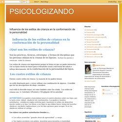 PSICOLOGIZANDO: Influencia de los estilos de crianza en la conformación de la personalidad