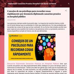 Consejos de un psicólogo para recordar cosas rápidamente por denuncia diplomado sanacion pranica en hospital público