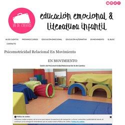 Psicomotricidad Relacional En Movimiento - Va de Cuentos Educación Emocional