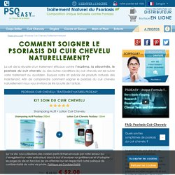 Psoriasis Cuir Chevelu – Comment Soigner le Psoriasis du Cuir Chevelu?