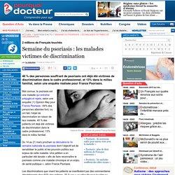 Semaine du psoriasis : les malades victimes de discrimination
