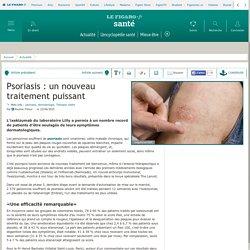 Psoriasis: un nouveau traitement puissant