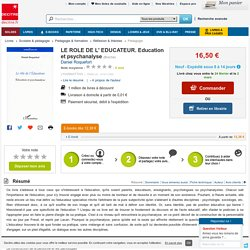 LE ROLE DE L' EDUCATEUR. Education et psychanalyse.