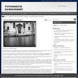 L'attention flottante en psychanalyse - Décryptage - A lire à voir à entendre