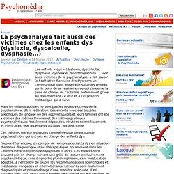 La psychanalyse fait aussi des victimes chez les enfants dys (dyslexie, dyscalculie, dysphasie...)