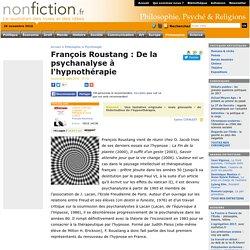 François Roustang : De la psychanalyse à l'hypnothérapie