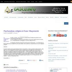 Psychanalyse, religion et Franc-Maçonnerie | GADLU - Franc-Maçon