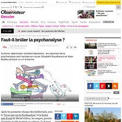 Faut-il brûler la psychanalyse ? - 19 avril 2012 - L'Obs