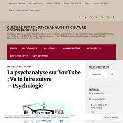 La psychanalyse sur YouTube : Va te faire suivre – Psychologie – Culture Psy P7 – Le Plan Culture et Psychanalyse