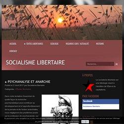 ★ Psychanalyse et anarchie - Socialisme libertaire