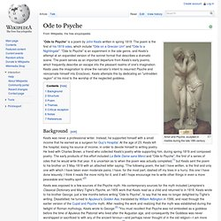 ode to psyche Ode to psyche summary keats's speaker opens the poem with an address to the goddess psyche, urging her to hear his words, and asking that she forgive him for singing to her her own secrets.