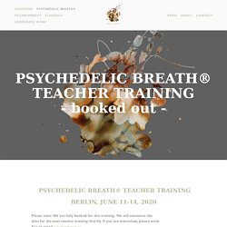 PSYCHEDELIC BREATH® Teacher Training — EVA KACZOR