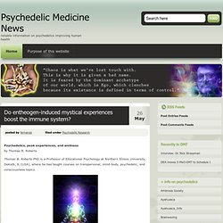 Psychedelic Medicine News - Do entheogen-induced mystical experiences boost the immune system?
