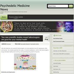 Psychedelic Medicine News » Blog Archive » Two new scientific studies reveal hallucinogens are good for your mental health