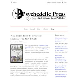 What did you do for the psychedelic renaissance? – Psychedelic Press