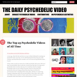 The Top 25 Psychedelic Videos of All Time