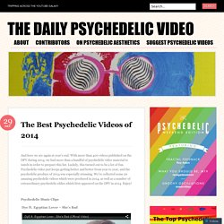 The Best Psychedelic Videos of 2014