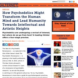 How Psychedelics Might Transform the Human Mind and Lead Humanity Towards Intellectual and Artistic Heights