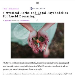 8 Mystical Herbs and Legal Psychedelics For Lucid Dreaming