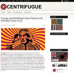 Voyage psychédélique dans l'univers de Timothy Leary (1/4)