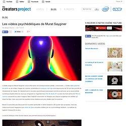 Les vidéos psychédéliques de Murat Sayginer