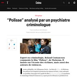 """Polisse"" analysé par un psychiatre criminologue"