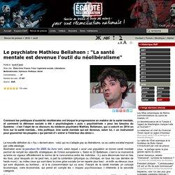 """Le psychiatre Mathieu Bellahsen : """"La santé mentale est devenue l'outil du néolibéralisme"""""""