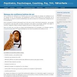 Manque de confiance/estime de soi et Psychiatre, Psychologue, Coaching, Psy, TCC, TIP à Paris