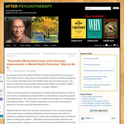 """Psychiatric Medications Have Led to Dramatic Improvements in Mental Health Outcomes"" (Big Lie No. 2"