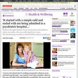 'It started with a simple cold and ended with me being admitted to a psychiat...