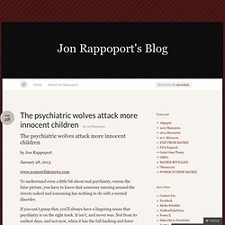 The psychiatric wolves attack more innocent children