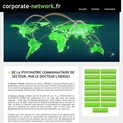 DE LA PSYCHIATRIE COMMUNAUTAIRE DE SECTEUR, PAR LE DOCTEUR PHILIPPE L'HEREEC - corporate-network.fr