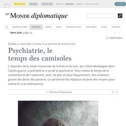 Psychiatrie, le temps des camisoles, par Patrick Coupechoux (Le Monde diplomatique, mars 2020)
