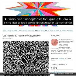 Les racines du racisme en psychiatrie - ★ Zinzin Zine : le psychologique est politique ★
