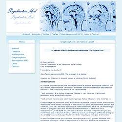 Graphosphère : DOULEUR CHRONIQUE ET PSYCHIATRIE - Dr Fabrice LORIN