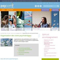 Organisation des soins psychiatriques - Soins et accompagnement