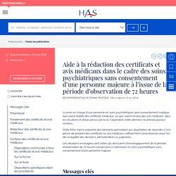 HAS-Aide à la rédaction des certificats et avis médicaux dans le cadre des soins psychiatriques sans consentement d'une personne majeure à l'issue de la période d'observation de 72 heures