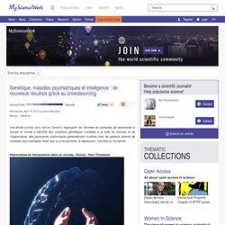 Génétique, maladies psychiatriques et intelligence : de nouveaux résultats grâce au crowdsourcing