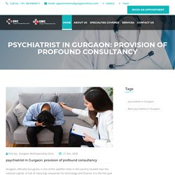 psychiatrist in Gurgaon: provision of profound consultancy