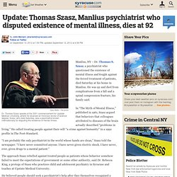 Update: Thomas Szasz, Manlius psychiatrist who disputed existence of mental illness, dies at 92