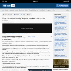 Psychiatrists identify 'asylum seeker syndrome'