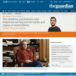 The rebellious psychiatrists who helped me see beyond the myths and stigma of mental illness